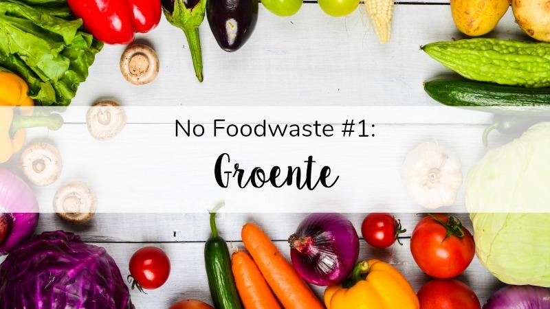 NoFoodwaste: Recepten om restjes in te verwerken – #1 Groente
